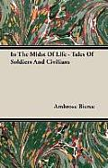 In the Midst of Life - Tales of Soldiers and Civilians