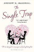 Single Trap: the Two-step Guide To Escaping It and Finding Lasting Love