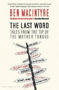 Last Word: Tales From the Tip of the Mother Tongue