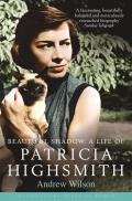 Beautiful Shadow A Life of Patricia Highsmith