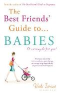Best Friends' Guide To Babies: Reissued