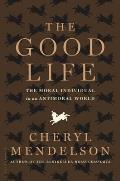 Good Life: the Moral Individual in an Antimoral World