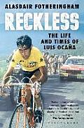 Reckless The Life & Times of Luis Ocana