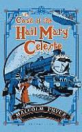 Case of the Hail Mary Celeste The Case Files of Jack Wenlock Railway Detective 01