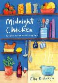 Midnight Chicken & Other Recipes Worth Living for