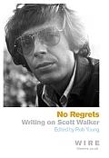 No Regrets: Writing on Scott Walker