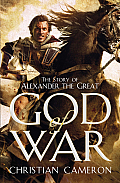 God of War the Epic Story of Alexander the Great
