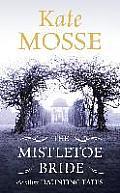 Mistletoe Bride & Other Haunting Tales