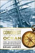 Conquest of the Ocean the Illustrated History of Seafaring