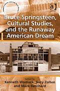 Bruce Springsteen Cultural Studies & The Runaway American Dream