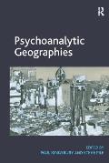 Psychoanalytic Geographies. Edited by Paul Kingsbury and Steve Pile