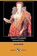 Queen Elizabeth (Illustrated Edition) (Dodo Press)
