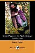 Martin Pippin in the Apple Orchard (Illustrated Edition) (Dodo Press)