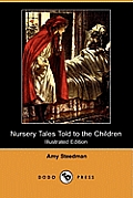 Nursery Tales Told to the Children (Illustrated Edition) (Dodo Press)
