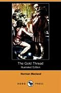 The Gold Thread (Illustrated Edition) (Dodo Press)