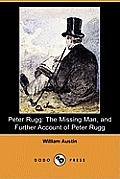 Peter Rugg: The Missing Man, and Further Account of Peter Rugg (Dodo Press)