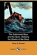 The Submarine Boys and the Spies: Dodging the Sharks of the Deep (Dodo Press)