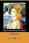 Myths and Folk-Lore of Ireland (Dodo Press)