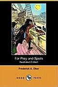 For Prey and Spoils; Or, the Boy Buccaneer (Illustrated Edition) (Dodo Press)