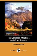The Domestic Affections and Other Poems (Dodo Press)