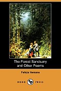 The Forest Sanctuary and Other Poems (Dodo Press)