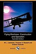 Flying Machines: Construction and Operation (Illustrated Edition) (Dodo Press)