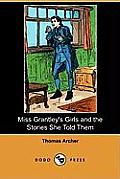 Miss Grantley's Girls and the Stories She Told Them (Dodo Press)