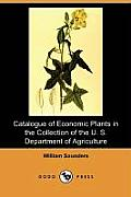 Catalogue of Economic Plants in the Collection of the U. S. Department of Agriculture (Dodo Press)