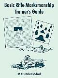 Basic Rifle Marksmanship Trainer's Guide