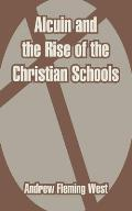 Alcuin and the Rise of the Christian Schools