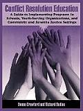 Conflict Resolution Education: A Guide to Implementing Programs in Schools, Youth-Serving Organizations, and Community and Juvenile Justice Settings