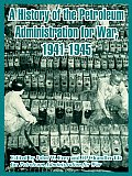 A History of the Petroleum Administration for War, 1941-1945
