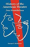 History of the American Theatre: New Foundations