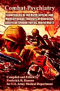 Combat Psychiatry: Experiences in the North African and Mediterranean Theaters of Operation, American Ground Forces, World War II
