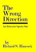 Wrong Direction An Educator Speaks Out