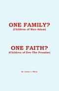 One Family? (Children of Man - Adam) One Faith? (Children of Eve - The Promise)