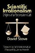 Scientific Irrationalism: Origins of a Postmodern Cult