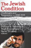 The Jewish Condition: Challenges and Responses - 1938-2008
