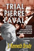 Trial of Pierre Laval Defining Treason Collaboration & Patriotism in World War II France