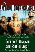 Executioners Men Los Zetas Rogue Soldiers Criminal Entrepreneurs & the Shadow State They Created