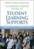 The School Leader′s Guide to Student Learning Supports: New Directions for Addressing Barriers to Learning