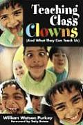 Teaching Class Clowns: And What They Can Teach Us