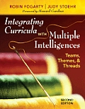 Integrating Curricula with Multiple Intelligences: Teams, Themes, & Threads