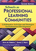 Schools as Professional Learning Communities Collaborative Activities & Strategies for Professional Development