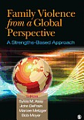 Family Violence From A Global Perspective A Strengths Based Approach