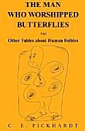 Man Who Worshipped Butterflies