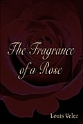 The Fragrance of a Rose