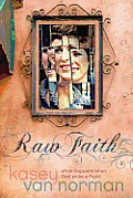 Raw Faith What Happens When God Picks a Fight