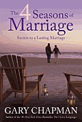 4 Seasons Of Marriage Secrets To A Lasting Marriage