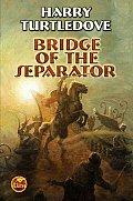 Bridge Of The Separator Videssos